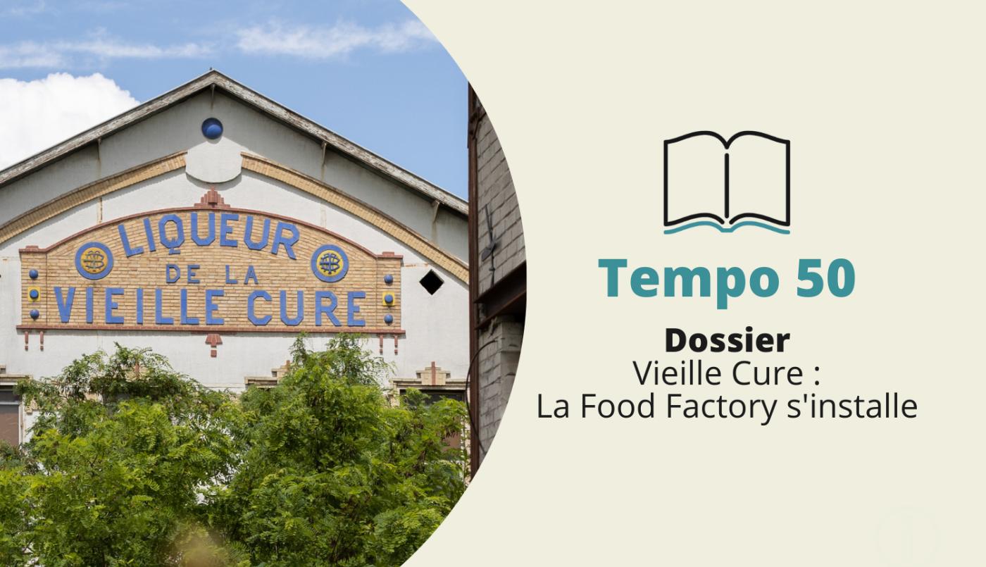 Tempo 50, Vieille Cure, la Food Factory s'installe